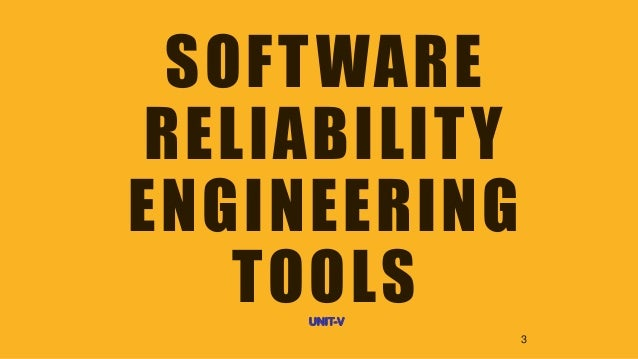3 SOFTWARE RELIABILITY ENGINEERING TOOLSUNIT-V