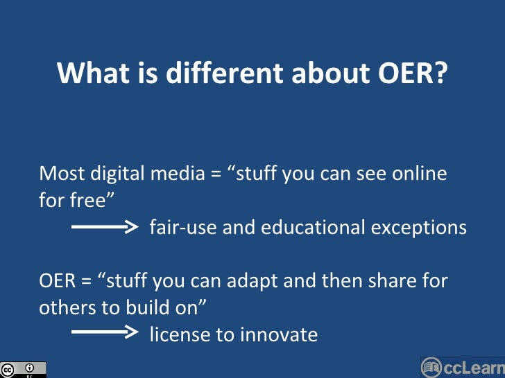 """What is different about OER? Most digital media = """"stuff you can see online for free""""   fair-use and educational exception..."""