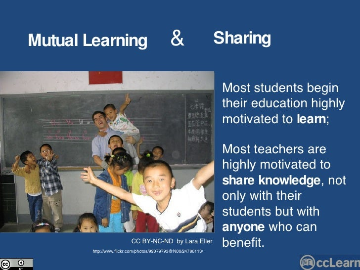 Mutual   Learning Sharing & Most students begin their education highly motivated to  learn ; Most teachers are highly moti...