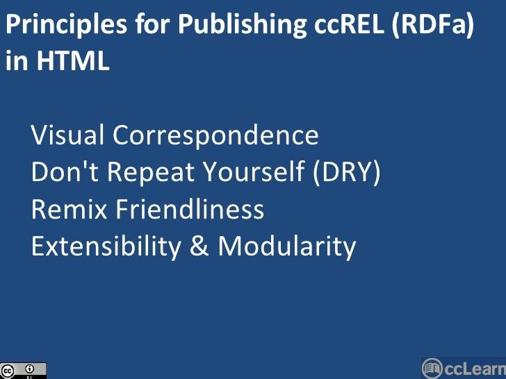<ul><li>Principles for Publishing ccREL (RDFa) in HTML </li></ul><ul><ul><li>Visual Correspondence </li></ul></ul><ul><ul>...