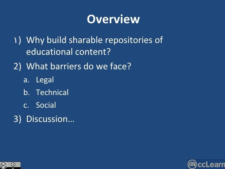 <ul><li>Why build sharable repositories of educational content? </li></ul><ul><li>What barriers do we face? </li></ul><ul>...
