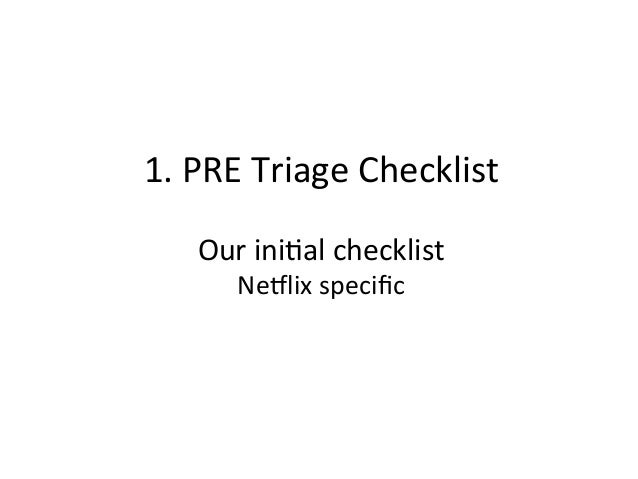 PRE  Triage  Checklist   • Performance and Reliability Engineering checklist – Shared doc with a hierarchal checkl...