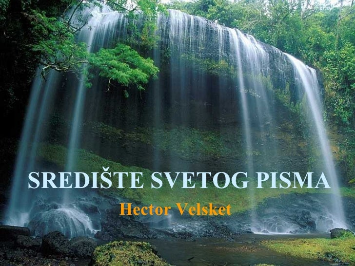 SREDIŠTE SVETOG PISMA Hector Velsket