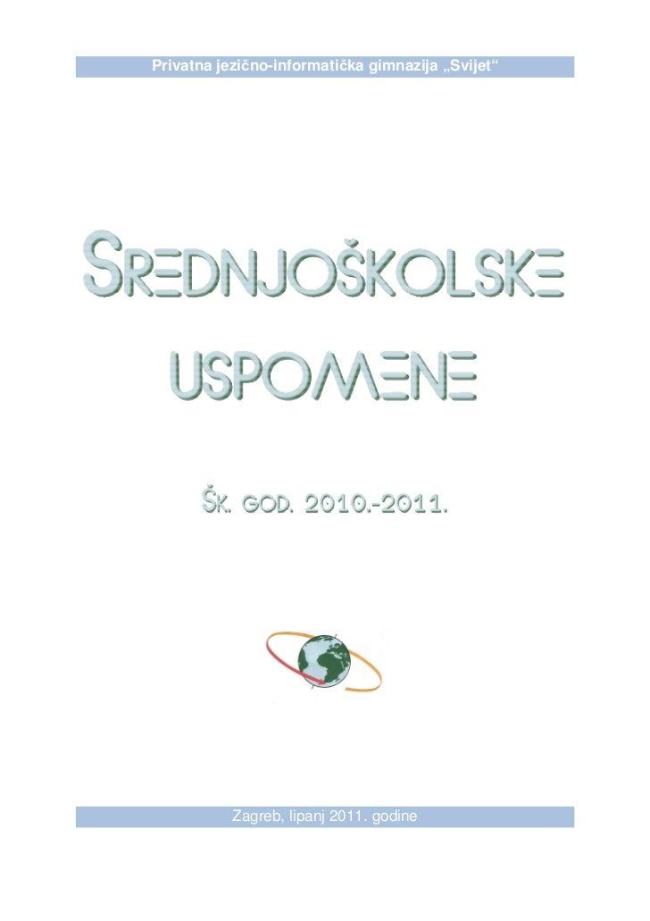 """Privatna jezično-informatička gimnazija """"Svijet""""           Zagreb, lipanj 2011. godine"""