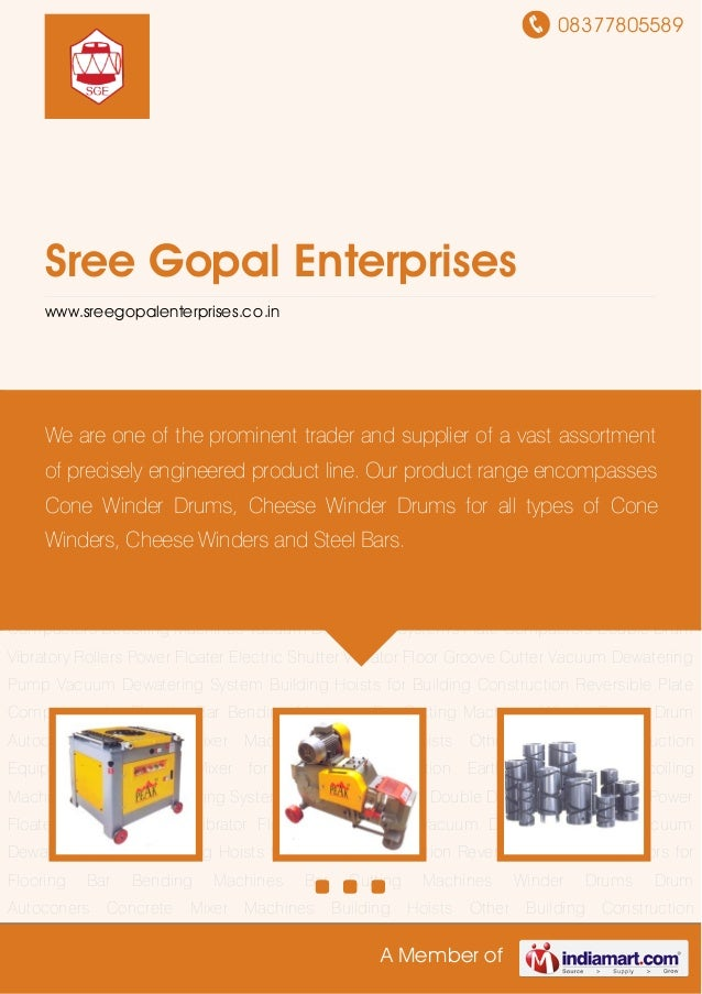 08377805589A Member ofSree Gopal Enterpriseswww.sreegopalenterprises.co.inBar Bending Machines Bar Cutting Machines Winder...