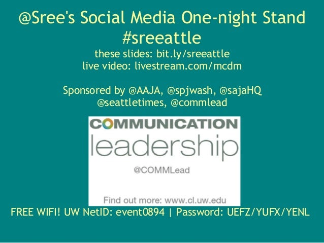 @Srees Social Media One-night Stand              #sreeattle                these slides: bit.ly/sreeattle             live...