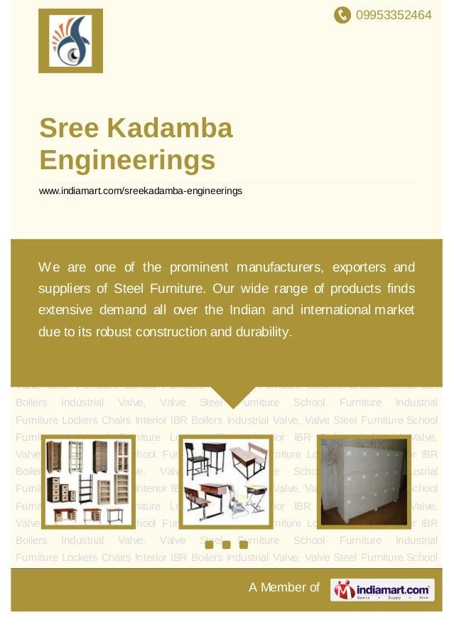 09953352464A Member ofSree KadambaEngineeringswww.indiamart.com/sreekadamba-engineeringsSteel Furniture School Furniture I...