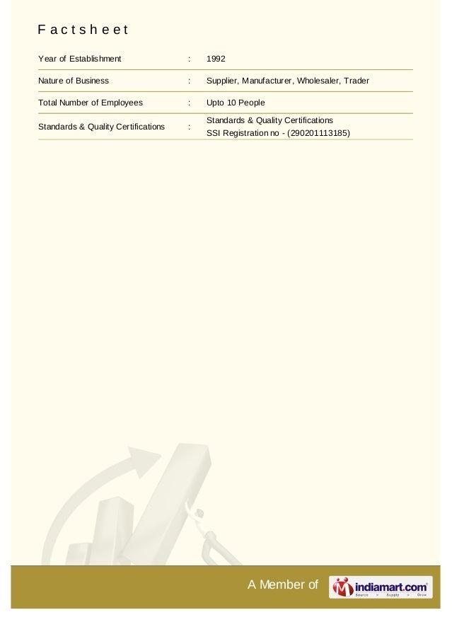 A Member ofF a c t s h e e tYear of Establishment : 1992Nature of Business : Supplier, Manufacturer, Wholesaler, TraderTot...