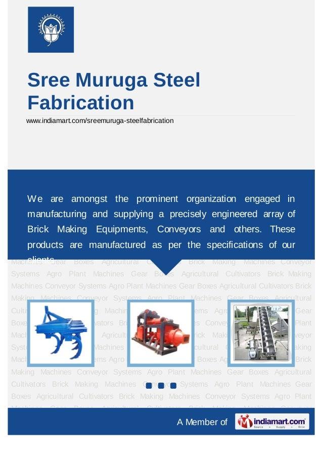 Sree Muruga Steel     Fabrication    www.indiamart.com/sreemuruga-steelfabricationAgricultural    Cultivators   Brick   Ma...