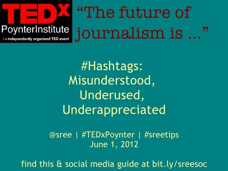 """The future of              journalism is…""             #Hashtags:           Misunderstood,            Underused,        ..."