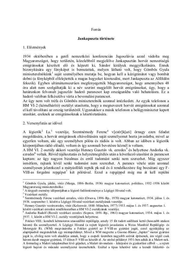 Forrás Jankapuszta története 1. Előzmények 1934 októberében a genfi nemzetközi konferencián Jugoszlávia azzal vádolta meg ...