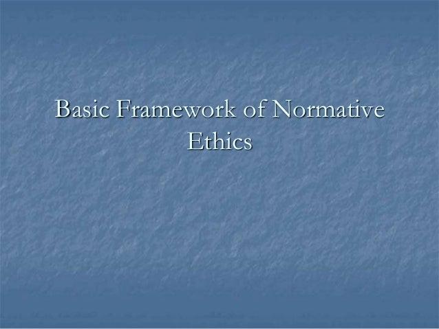 Basic Framework of Normative Ethics