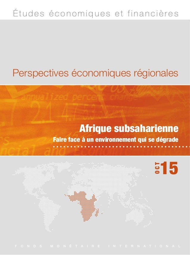 Regional Economic Outlook Sub-Saharan Africa, October 2015 (French) Perspectives économiques régionales Afrique subsaharie...