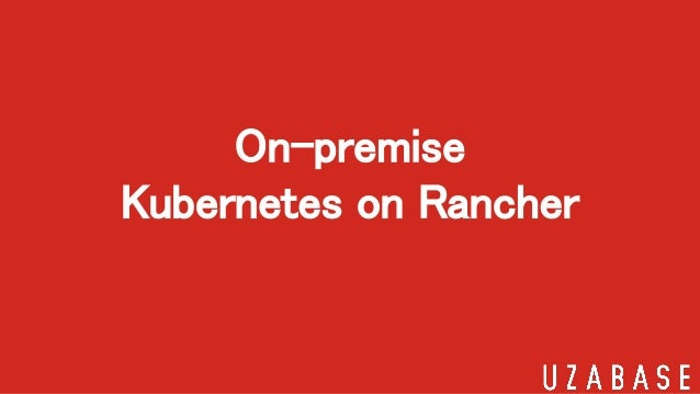 On-premise Kubernetes on Rancher