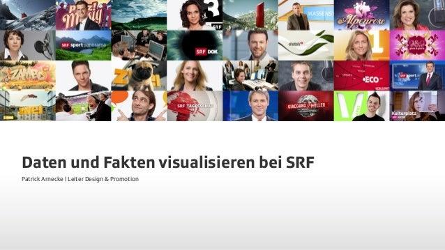 Daten und Fakten visualisieren bei SRF Patrick Arnecke | Leiter Design & Promotion