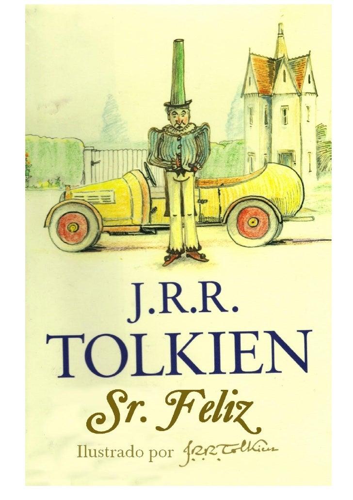 J.R.R. TolkienSr. Feliz              Título original: Mr. Bliss           Tradução de Leonardo RosatiEdição publicada por ...