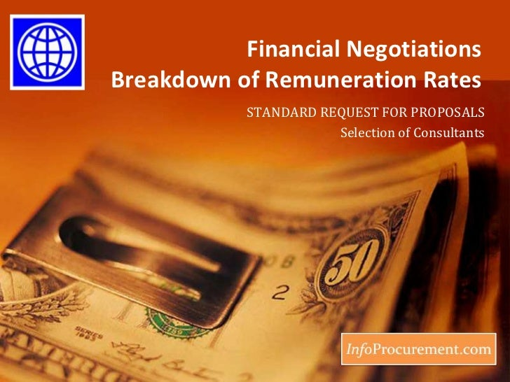 Financial NegotiationsBreakdown of Remuneration Rates<br />STANDARD REQUEST FOR PROPOSALS<br />Selection of Consultants<br />
