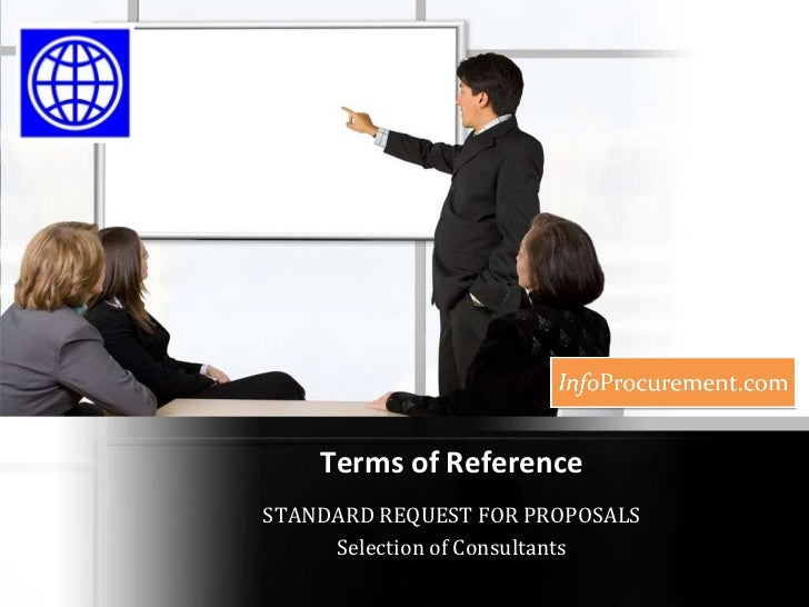 Terms of Reference<br />STANDARD REQUEST FOR PROPOSALS<br />Selection of Consultants<br />