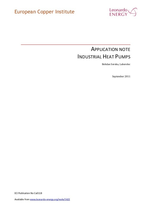 European Copper Institute APPLICATION NOTE INDUSTRIAL HEAT PUMPS Bohdan Soroka, Laborelec September 2011 ECI Publication N...