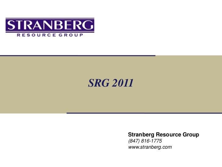 SRG 2011      Stranberg Resource Group      (847) 816-1775      www.stranberg.com