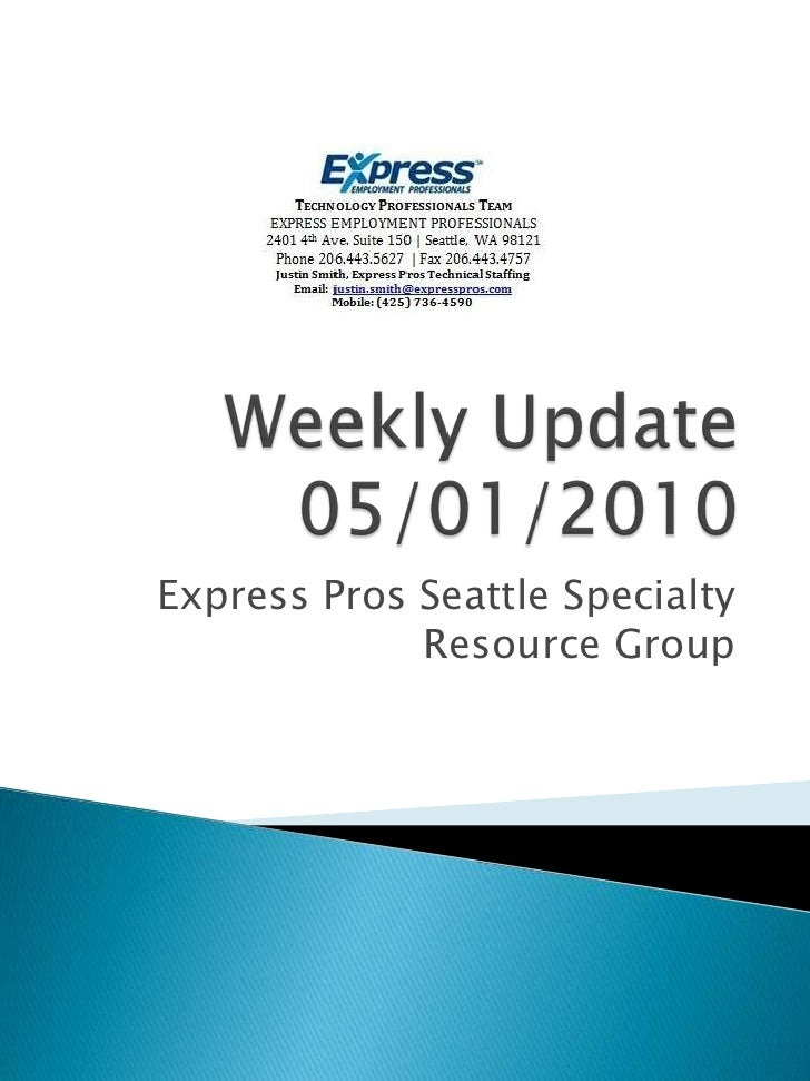 Weekly Update 05/01/2010<br />Express Pros Seattle Specialty Resource Group<br />