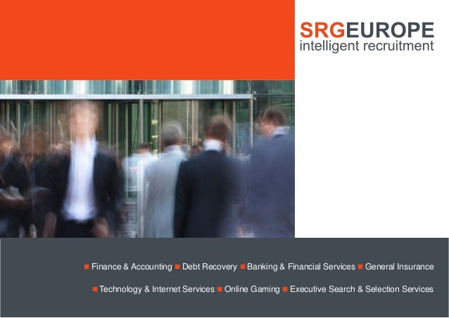 SRGEUROPE | www.srgeurope.com | 1 n Finance & Accounting n Debt Recovery n Banking & Financial Services n General Insuranc...