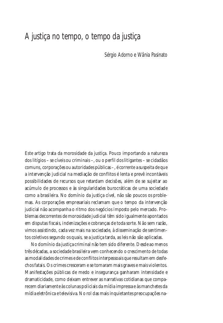 A justiça no tempo, o tempo da justiça                                             Sérgio Adorno e Wânia PasinatoEste arti...