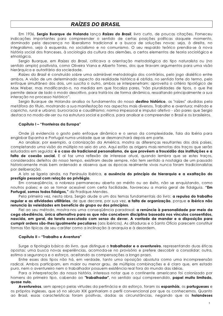 RAÍZES DO BRASIL      Em 1936, Sergio Buarque de Holanda lança Raízes do Brasil, livro curto, de poucas citações. Forneceu...