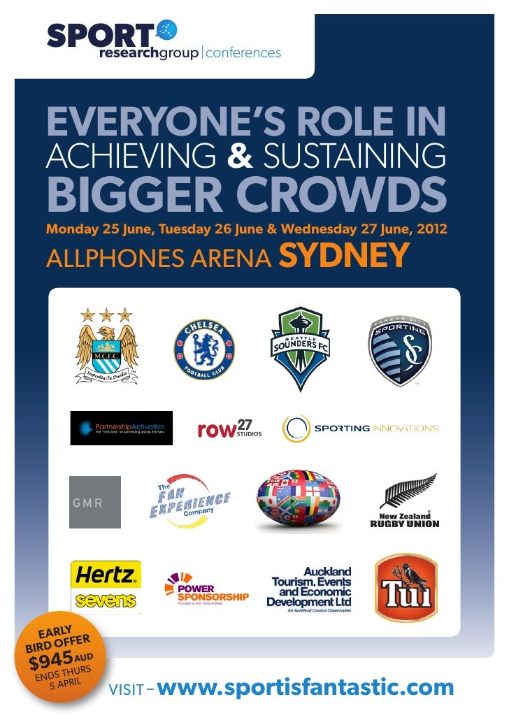 SPORT   SPORT     researchgroup|conferences   EVERYONE'S ROLE IN   ACHIEVING & SUSTAINING   BIGGER CROWDS   Monday 25 June...