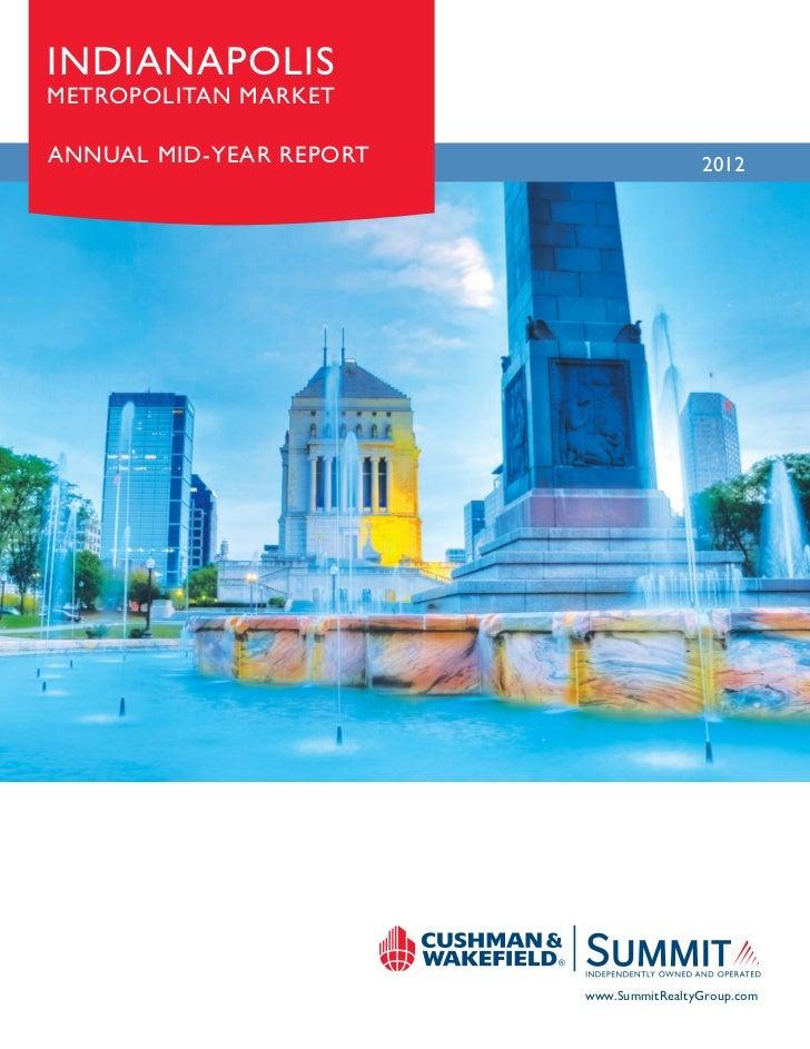 INDIANAPOLISMETROPOLITAN MARKETANNUAL MID-YEAR REPORT                   2012                         www.SummitRealtyGroup...