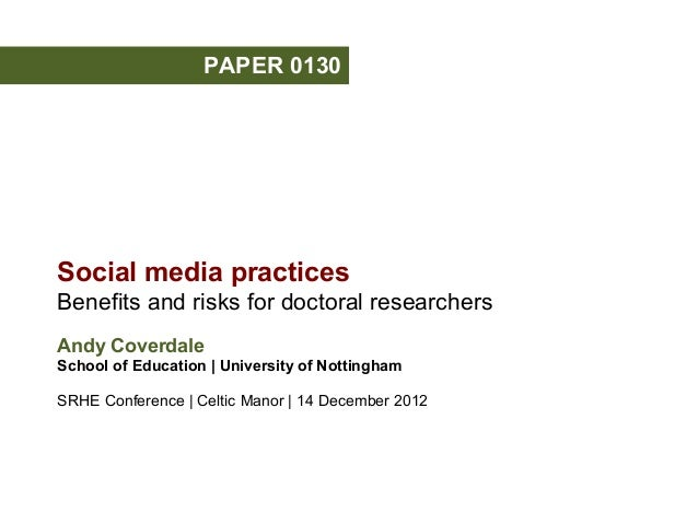 PAPER 0130Social media practicesBenefits and risks for doctoral researchersAndy CoverdaleSchool of Education | University ...