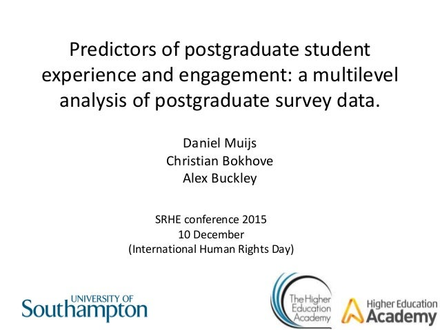 Predictors of postgraduate student experience and engagement: a multilevel analysis of postgraduate survey data. Daniel Mu...