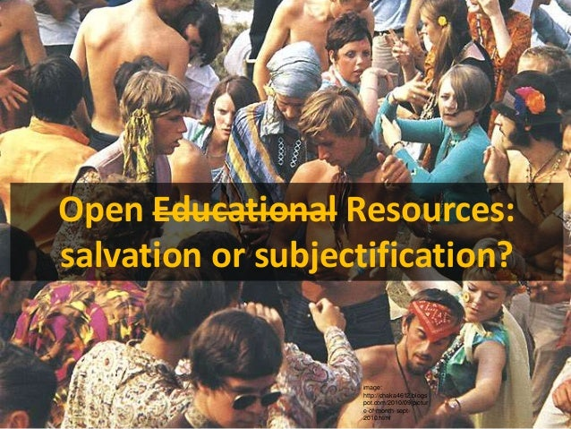 Open Educational Resources:salvation or subjectification?                    image:                    http://chaka4612.bl...