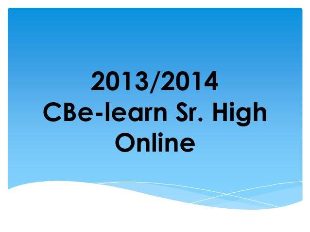 2013/2014 CBe-learn Sr. High Online