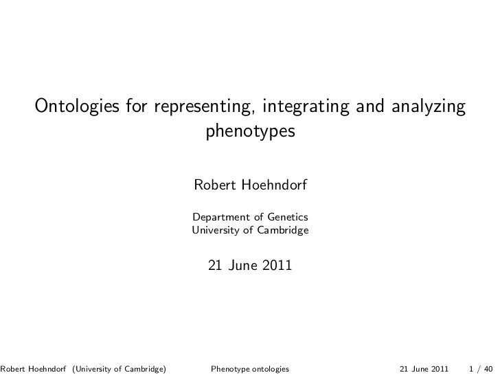 Ontologies for representing, integrating and analyzing                             phenotypes                             ...