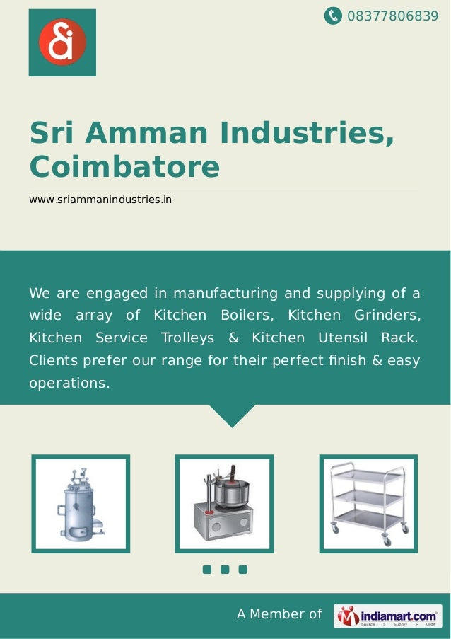 08377806839 A Member of Sri Amman Industries, Coimbatore www.sriammanindustries.in We are engaged in manufacturing and sup...