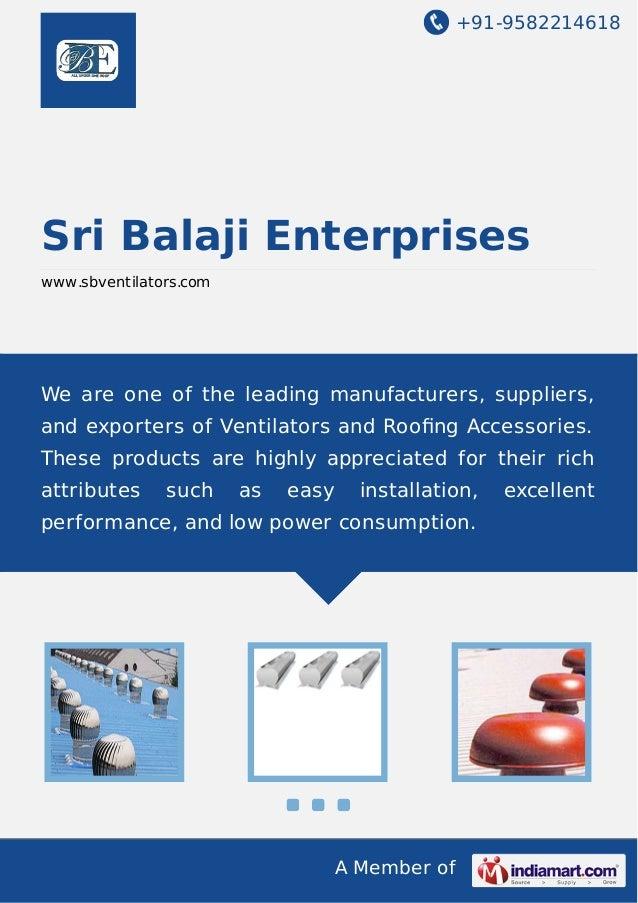 +91-9582214618 A Member of Sri Balaji Enterprises www.sbventilators.com We are one of the leading manufacturers, suppliers...