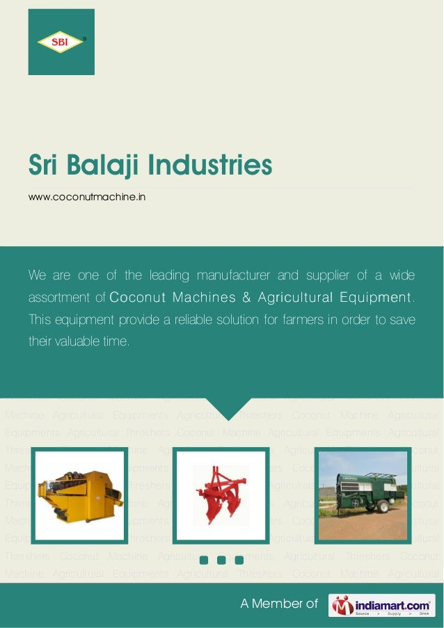 A Member of Sri Balaji Industries www.coconutmachine.in Coconut Machine Agricultural Equipments Agricultural Threshers Coc...