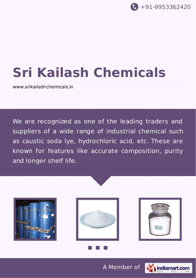 +91-9953362420 A Member of Sri Kailash Chemicals www.srikailashchemicals.in We are recognized as one of the leading trader...