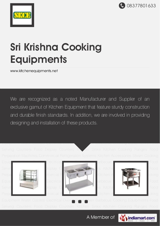 08377801633A Member ofSri Krishna CookingEquipmentswww.kitchenequipments.netFood Display Counters Kitchen Sinks Kitchen Co...