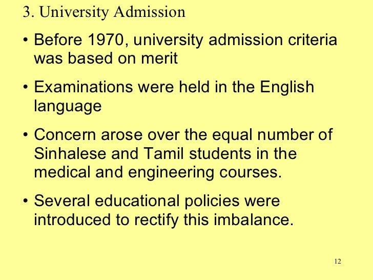 3. University Admission <ul><li>Before 1970, university admission criteria was based on merit  </li></ul><ul><li>Examinati...