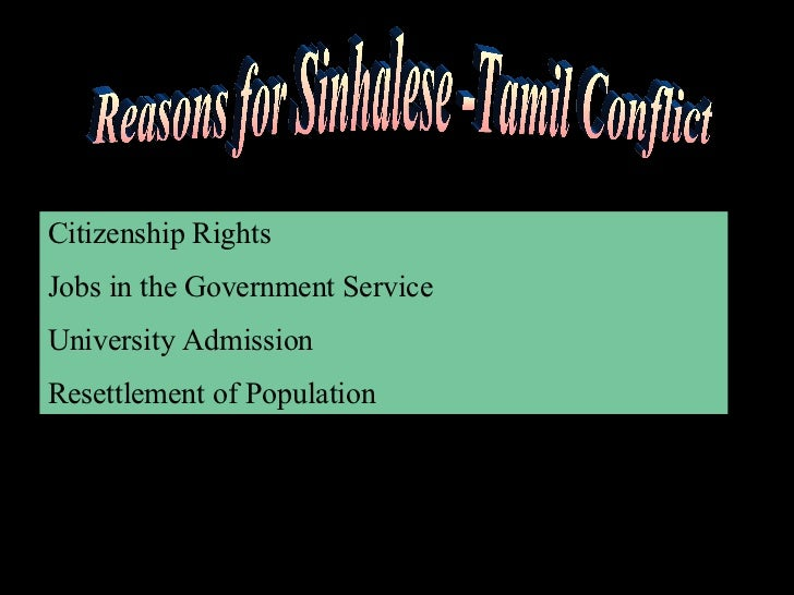 Citizenship Rights Jobs in the Government Service University Admission Resettlement of Population Reasons for Sinhalese -T...