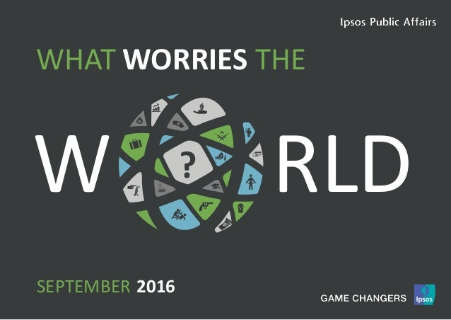 1World Worries | March 2016 | Version 1 | Public W RLD WORRIESWHAT THE ? SEPTEMBER 2016