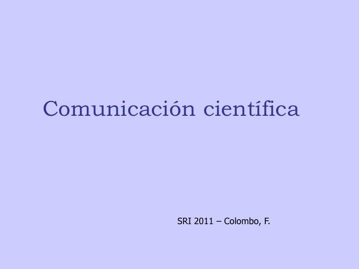 Comunicación científica            SRI 2011 – Colombo, F.