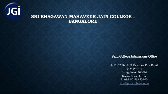 SRI BHAGAWAN MAHAVEER JAIN COLLEGE , BANGALORE Jain College Admissions Office # 91 / 2,Dr. A N Krishan Roa Road V V Puram ...