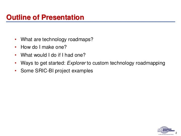3 outline of presentation what are technology roadmaps