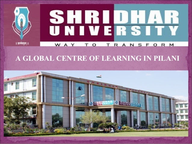 A GLOBAL CENTRE OF LEARNING IN PILANI