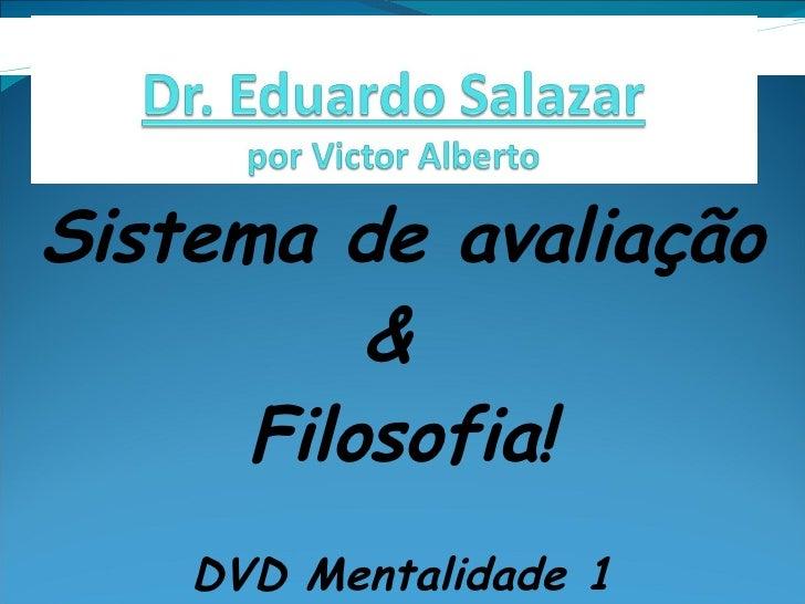 Sistema de avaliação &  Filosofia! DVD Mentalidade 1 Pr Pres Marcus França - Bahia