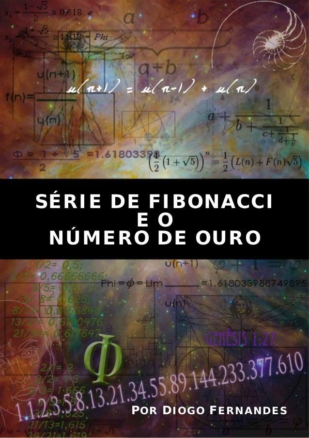SÉRIE DE FIBONACCI E O NÚMERO DE OURO POR DIOGO FERNANDES