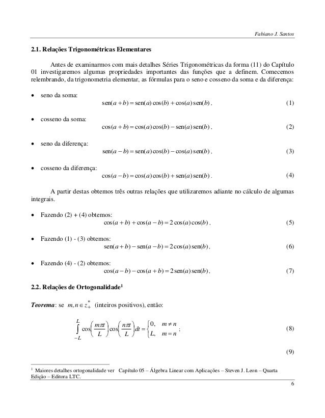 Fabiano J. Santos 6 2.1. Relações Trigonométricas Elementares Antes de examinarmos com mais detalhes Séries Trigonométrica...